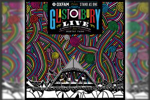 Oxfam Presents: Stand As One - Live From Glastonbury 2016